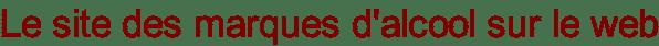 Le site des marques d'alcool sur le web